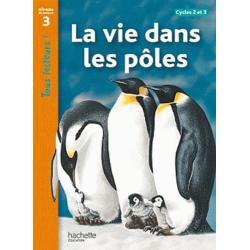 La vie dans les pôles - Niveau de lecture 3