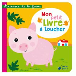 Animaux de la ferme - Mon petit livre à toucher