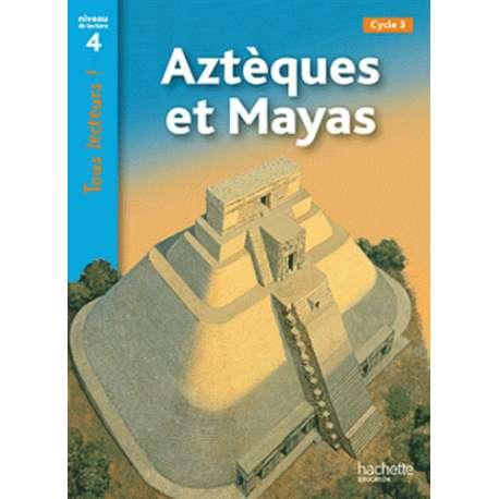 Aztèques et Mayas