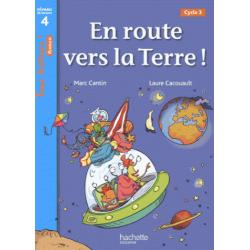 En route vers la Terre ! - Niveau de lecture 4, Cycle 3