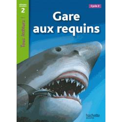 Gare aux requins ! - Niveau de lecture 2, Cycle 2