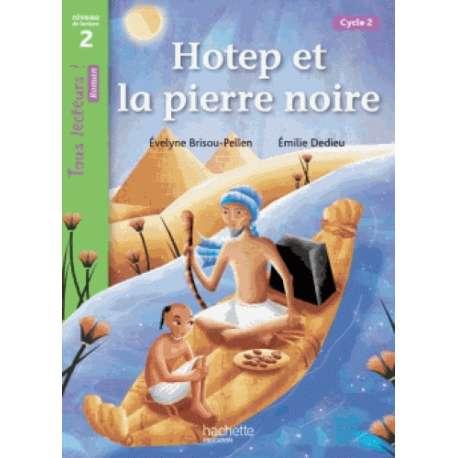 Hotep et la pierre noire - Niveau de lecture 2, cycle 2