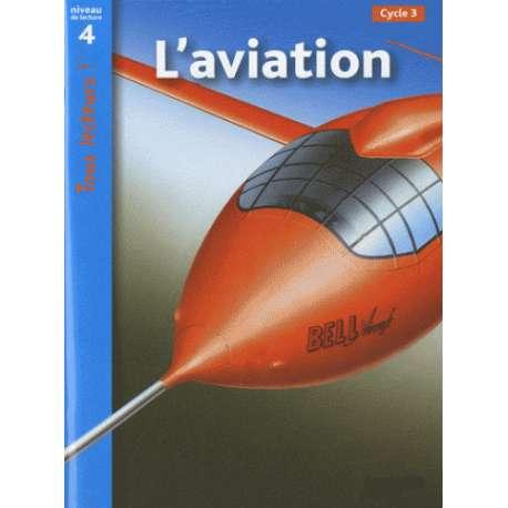 L'aviation - Niveau de lecture 4 Cycle 3