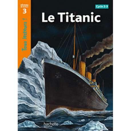 Le Titanic - Niveau de lecture 3