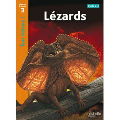 Lézards - Cycles 2 et 3, Niveau de lecture 3