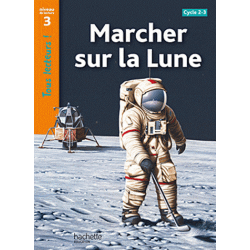 Marcher sur la Lune - Niveau de lecture 3, Cycle 2 et 3