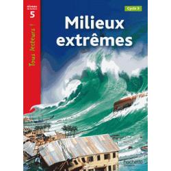 Milieux extrêmes - Niveau 5, Cycle 3