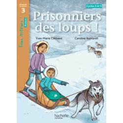 Prisonniers des loups ! - Niveau de lecture 3, Cycles 2 et 3