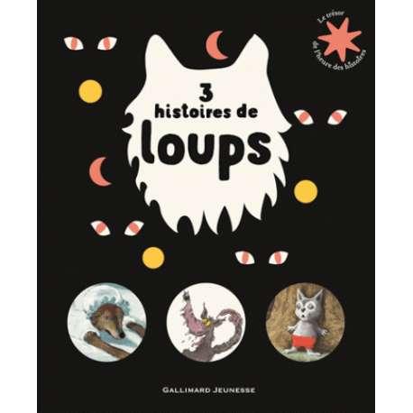 3 histoires de loups - Le petit chaperon rouge - Lou P'tit Loup et le grand méchant Loup - Au loup tordu !