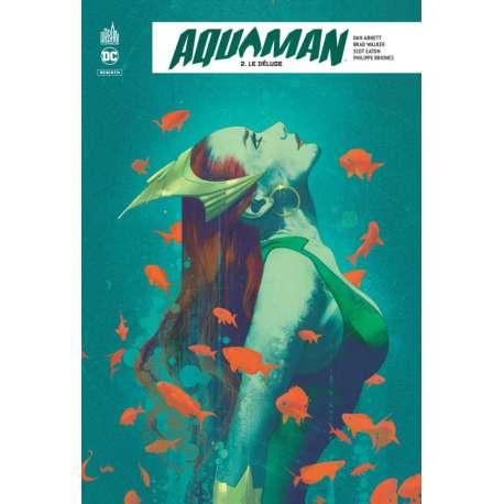 Aquaman Rebirth - Tome 2 - Le Déluge