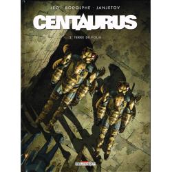 Centaurus - Tome 3 - Terre de folie
