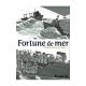 Fortune de mer - Fortune de mer