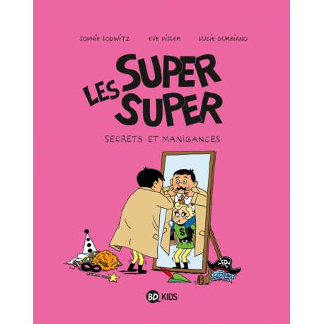 Super super (Les) - Tome 5 - Secrets et manigances