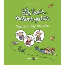 Trois cochons petits (Les) - Tome 4 - Vacances au pays des contes
