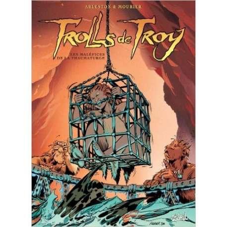 Trolls de Troy - Tome 5 - Les maléfices de la thaumaturge