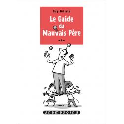 Guide du Mauvais Père (Le) - Tome 4 - Le Guide du Mauvais Père 4