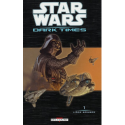 Star Wars - Dark Times - Tome 1 - L'âge sombre