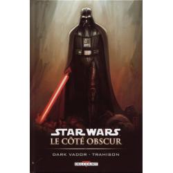 Star Wars - Le côté obscur - Tome 11 - Dark Vador - Trahison