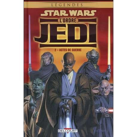 Star Wars - L'Ordre Jedi - Tome 2 - Actes de guerre