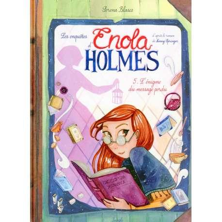 Enquêtes d'Enola Holmes (Les) - Tome 5 - L'énigme du message perdu