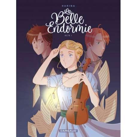 Belle Endormie (La) - Tome 1 - Acte I