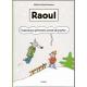 Raoul (Van Zeveren) - Tome 3 - T'aurais pu prévenir avant de partir...