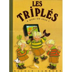 Triplés (Les) - Tome 9 - A quoi on joue ?