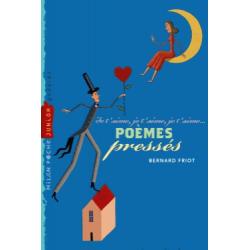 Poèmes pressés - Je t'aime, je t'aime, je t'aime...