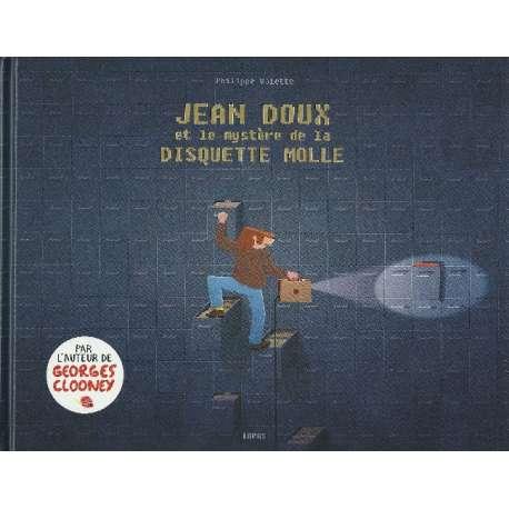 Jean Doux et le mystère de la disquette molle - Jean Doux et le mystère de la disquette molle