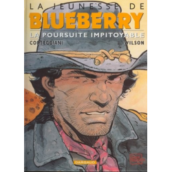 Blueberry (La Jeunesse de) - Tome 7 - La poursuite impitoyable