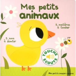 Mes petits animaux - 5 sons à écouter, 5 matières à toucher