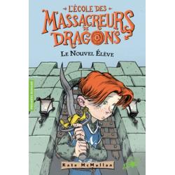 L'Ecole des Massacreurs de Dragons - Tome 1