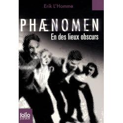 Phaenomen en des lieux obscurs