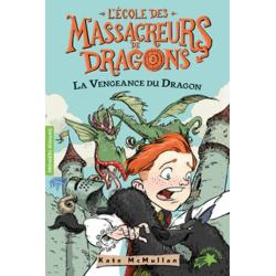 L'Ecole des Massacreurs de Dragons - Tome 2