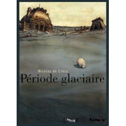 Période glaciaire - Période glaciaire