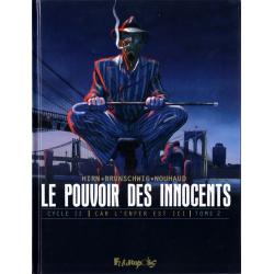 Pouvoir des Innocents (Le) (Cycle II - Car l'enfer est ici) - Tome 2 - 3 Témoignages
