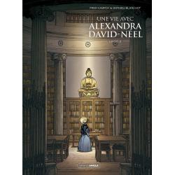 Une vie avec Alexandra David-Néel - Tome 2 - Livre 2