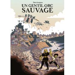 Un gentil orc sauvage - Un gentil orc sauvage