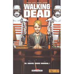 Walking Dead - Tome 30 - Nouvel ordre mondial !