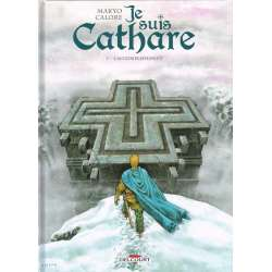 Je suis Cathare - Tome 7 - L'Accomplissement