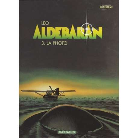 Aldébaran - Tome 3 - La photo