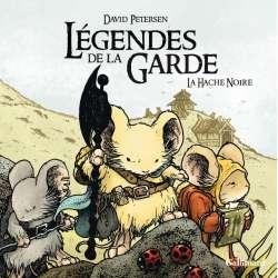 Légendes de la Garde - Tome 3 - La Hache Noire