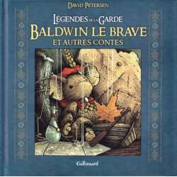 Légendes de la Garde - Baldwin le brave et autres contes