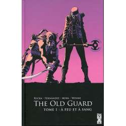 Old Guard (The) - Tome 1 - À feu et à sang