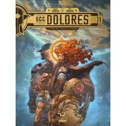 U.C.C. Dolores - Tome 1 - La Trace des nouveaux pionniers