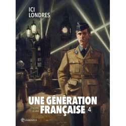 Une génération française - Tome 4 - Ici Londres