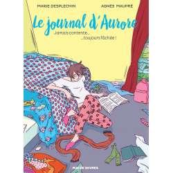 Journal d'Aurore (Le) - Tome 1 - Jamais contente... ...toujours fâchée !