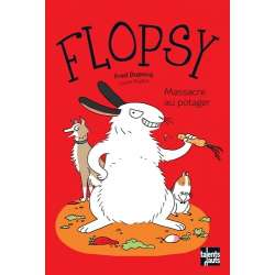 Flopsy - Massacre au potager