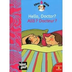Hello, Doctor ? Allô ? Docteur ?
