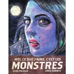 Moi, ce que j'aime, c'est les monstres - Tome 1 - Livre premier